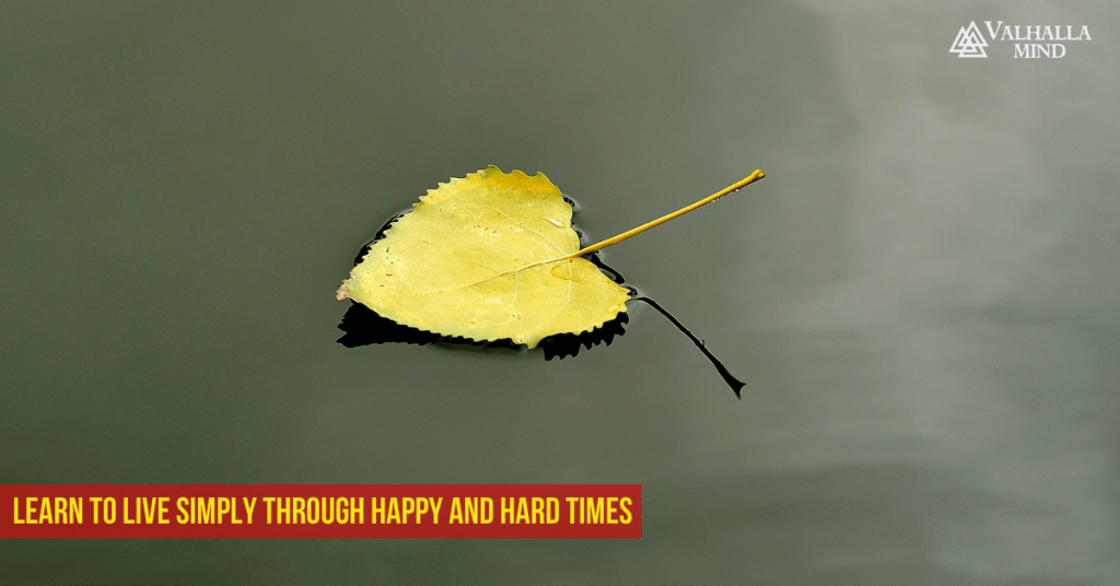 Learn to Live Simply Through Happy and Hard Times