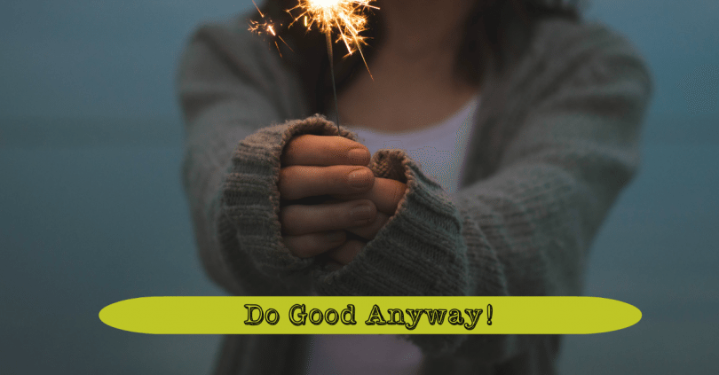 Do Good Anyway