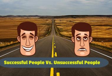 Success Habits: Successful Vs. Unsuccessful People
