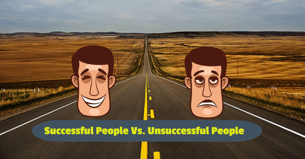 Success Habits: Successful Vs. Unsuccessful People