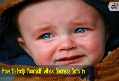How to Help Yourself When Sadness Sets In
