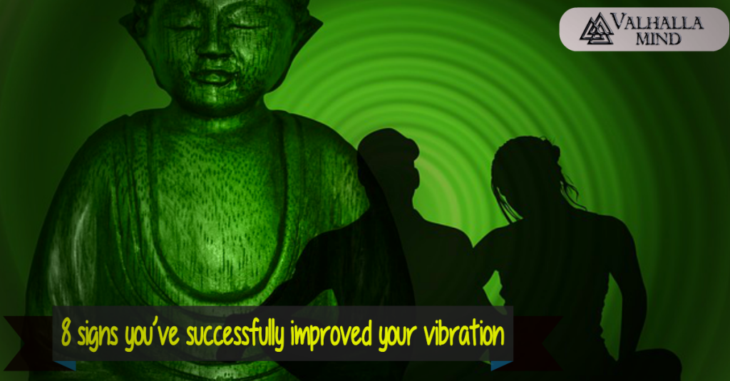 Improve your vibration: 8 signs you've successfully achieved that