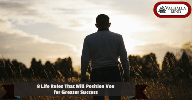 8 Life Rules That Will Position You for Greater Success