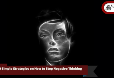 10 Simple Strategies on How to Stop Negative Thinking