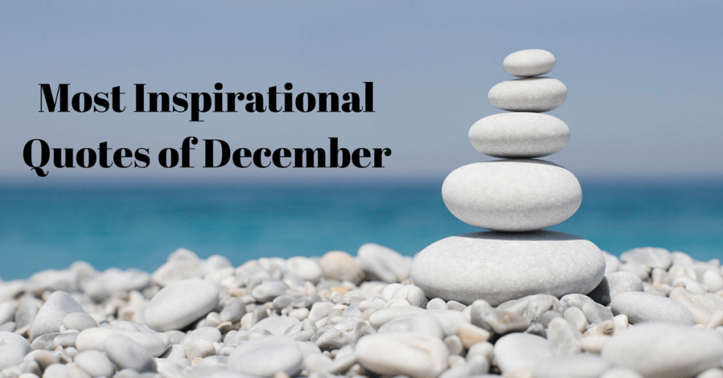 Most Inspirational Quotes of December