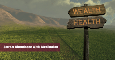 Attract Abundance With Meditation