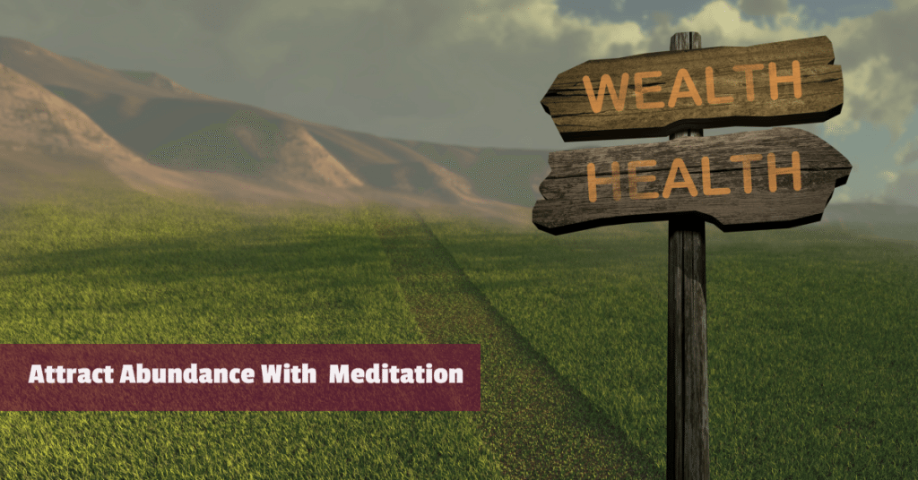Attract Abundance With Meditation