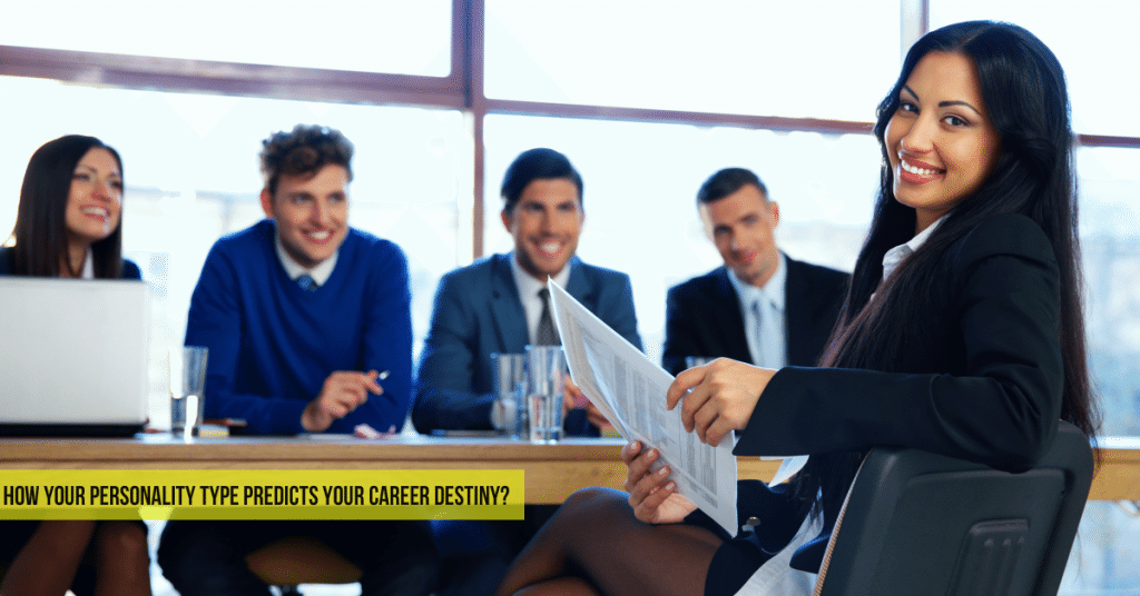 How Your Personality Type Predicts Your Career Destiny?