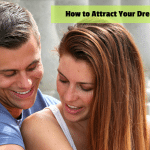 How to Attract Your Dream Relationship