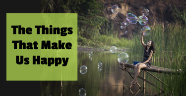 The things that make us happy