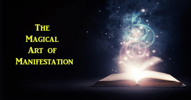 The Magical Art of Manifestation