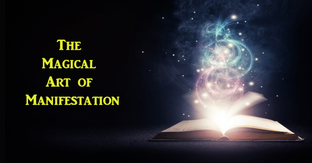 The Magical Art of Manifestation