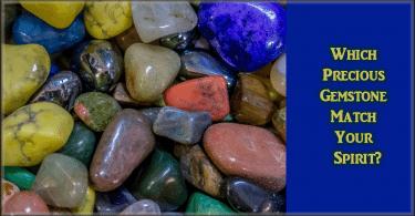 Which Precious Gemstone Match Your Spirit?