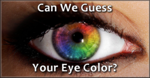 Eye Color Quiz Can We Guess Your Eye Color?
